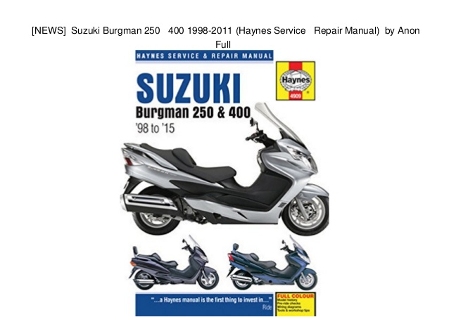 Suzuki Burgman 250 And 400 1998  U2013 2011 Haynes Owners